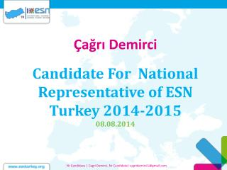 Candidate For National Representative of ESN  Turkey  2014-2015 08.08.2014