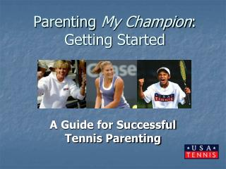 Parenting  My Champion : Getting Started