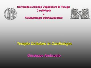 Universit  e Azienda Ospedaliera di Perugia Cardiologia e Fisiopatologia Cardiovascolare