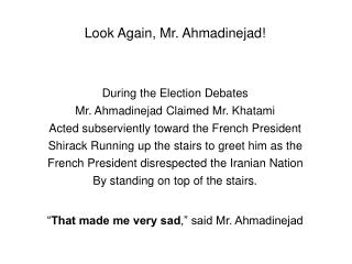 Look Again, Mr. Ahmadinejad!