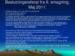 Beslutningsreferat fra 6. smagning, Maj 2011: