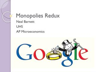 Monopolies  Redux
