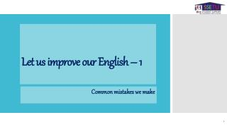 Let us improve our English – 1