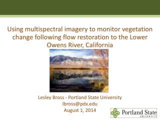 Lesley  Bross - Portland State University lbross@pdx August 1, 2014