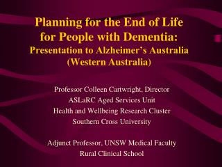Professor Colleen Cartwright, Director  ASLaRC Aged Services Unit
