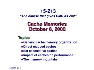 Cache Memories October 6, 2006
