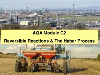 AQA Module C2 Reversible Reactions & The Haber Process
