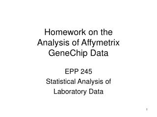 Homework on the Analysis of Affymetrix  GeneChip Data