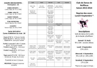 Club de Danse de Roiffieux   Saison 2013-2014 Reprise des cours  Lundi 9 Septembre *  Inscriptions