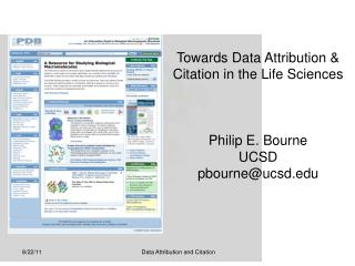 Towards Data Attribution & Citation in the Life Sciences Philip E. Bourne UCSD pbourne@ucsd