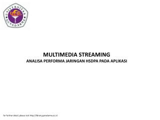MULTIMEDIA STREAMING ANALISA PERFORMA JARINGAN HSDPA PADA APLIKASI