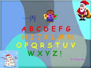 A B C D E F G H I J K L M N O P Q R S T U V W X Y Z !