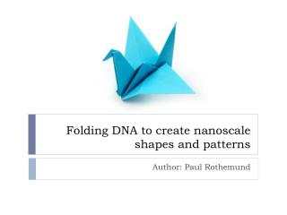 Folding DNA to create  nanoscale  shapes and patterns