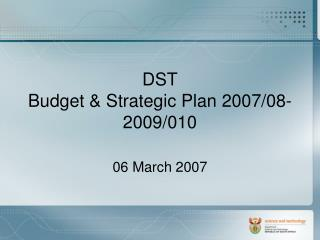 DST Budget & Strategic Plan 2007/08-2009/010