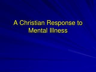 A Christian Response to Mental Illness