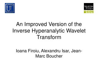 An Improved Version of the Inverse Hyperanalytic Wavelet Transform