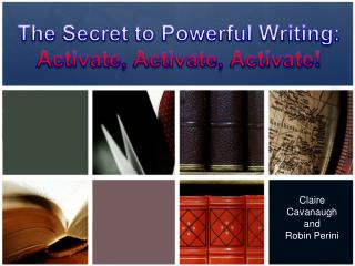The Secret to Powerful Writing: Activate, Activate, Activate!