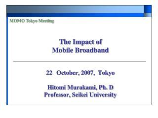 22 October ,  2007,  Tokyo Hitomi Murakami, Ph. D Professor, Seikei University