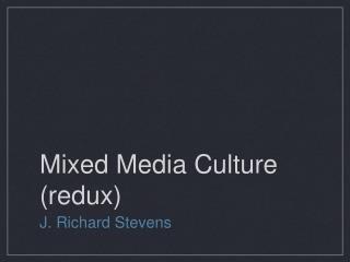 Mixed Media Culture (redux)
