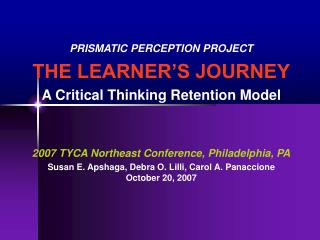 PRISMATIC PERCEPTION PROJECT THE LEARNER�S JOURNEY A Critical Thinking Retention Model