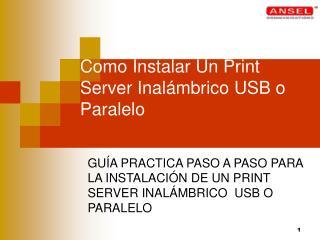 Como Instalar Un Print Server Inalámbrico USB o Paralelo
