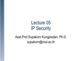 Lecture 05  IP Security