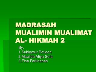 MADRASAH MUALIMIN MUALIMAT AL- HIKMAH 2