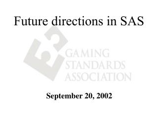 Future directions in SAS
