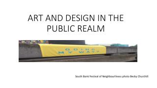 ART AND DESIGN IN THE PUBLIC REALM
