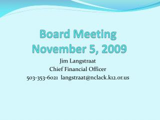 Board Meeting  November 5, 2009