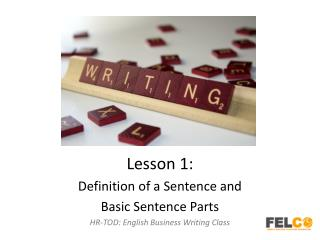 Lesson 1: Definition of a Sentence and  Basic Sentence Parts