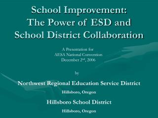 School Improvement: The Power of ESD and School District Collaboration