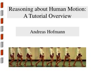 Reasoning about Human Motion:  A Tutorial Overview