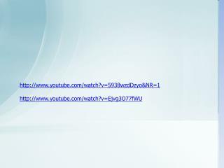 youtube/watch?v=5938wzdDzyo&NR=1 youtube/watch?v=Ejvg3O77fWU