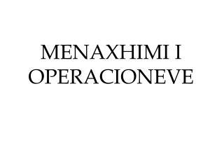 MENAXHIMI I OPERACIONEVE