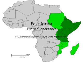 East Africa  A Mixed Inheritance