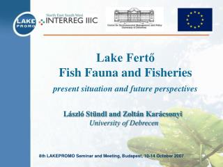 Lake Fertő  Fish Fauna and Fisheries  present situation and future perspectives