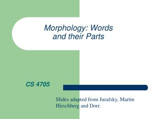 Morphology: Words and their Parts