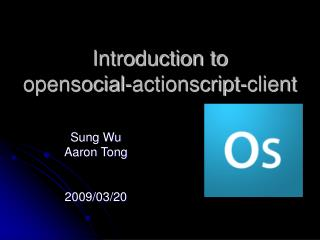 Introduction to  opensocial-actionscript-client