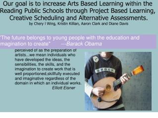 Our goal is to increase Arts Based Learning  within the