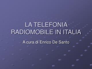 LA TELEFONIA RADIOMOBILE IN ITALIA