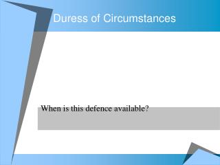 Duress of Circumstances