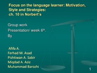Focus on the language learner: Motivation, Style and Strategies: ch. 10 in Norbert's