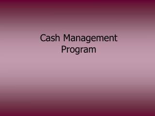 Cash Management Program