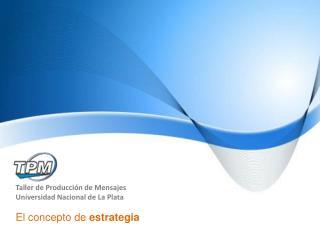 Taller de Producción de Mensajes Universidad Nacional de La Plata
