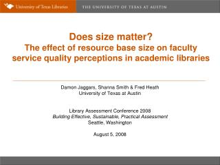 Does size matter The effect of resource base size on faculty service quality perceptions in academic libraries