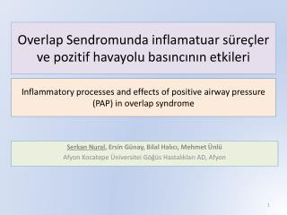 Overlap  Sendromunda  inflamatuar  süreçler ve pozitif havayolu basıncının etkileri