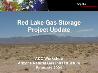 Red Lake Gas Storage Project Update