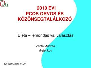 2010 ÉVI  PCOS ORVOS ÉS KÖZÖNSÉGTALÁLKOZÓ