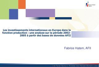 Fabrice Hatem, AFII